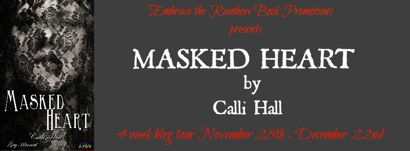 Blog Tour: Exclusive Excerpt & Giveaway -- Calli Hall - Masked Heart